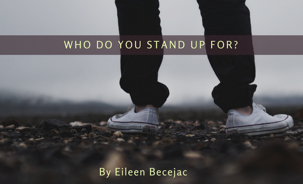 Who do you stand up for